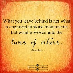 What you leave behind is not what is engraved in stone monuments but what is woven into the lives of others Great Quotes, Me Quotes, Motivational Quotes, Inspirational Quotes, Family History Quotes, Family Quotes, Genealogy Quotes, Legacy Quotes, Leaving Quotes