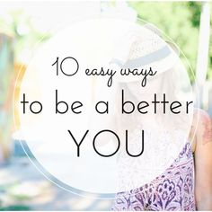 These 10 easy ways to be your best self can help you live your most glittering life.