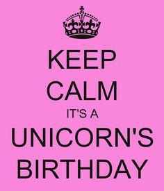 keep-calm-it-s-a-unicorn-s-birthday.png (600×700)