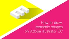 How to draw isometric shapes on Adobe illustrator CC 2017 Isometric Shapes, Isometric Design, Design Tutorials, Adobe Illustrator, Letters, Songs, Drawings, Illustration, Sketches