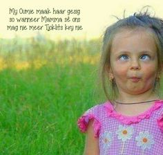 Oumie Afrikaanse Quotes, Special Words, Laugh At Yourself, Set You Free, Girl Humor, Funny Faces, To My Daughter, Daughters, Hilarious