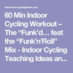 "60 Min Indoor Cycling Workout – The ""Funk'd… feat the ""Funk'n'Roll"" Mix - Indoor Cycling Teaching Ideas and Music Mixes"