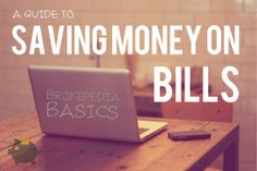 A big list of ways to save money on all of your bills.