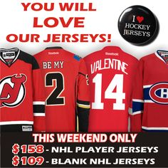 Valentine's Day Gift Ideas - You will love our jerseys! This weekend only at CoolHockey.com - $158 NHL Player Jerseys & $109 Blank NHL Jerseys. New Jersey Devils, Calgary Flames, Detroit Red Wings, Montreal Canadiens.