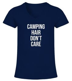 "# CAMPING HAIR DONT CARE .  CAMPING HAIR DONT CARE - BEST SELLINGGuaranteed Safe and Secure Checkout Via: PayPal | VISA | Mastercard.HOW TO ORDER?1. Select Style and Color2. Click ""Buy It Now""3. Select Size and Quantity 4. Enter Shipping and Billing Information5. Done! Simple As That!Tip: SHARE it with your friends and family, order together and save on shipping."