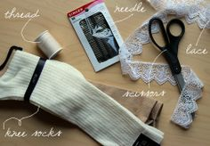 """knee socks  lace - about 36"""" so that you have enough to account for stretching  coordinating thread  scissors  medium needle"""