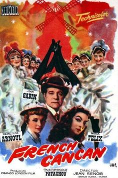 French Cancan Movie Poster - One of Ebert's Great movies Jean Renoir, Landscape In The Mist, Cinema France, Jean Gabin, French Images, Little Girl Names, London Films, Great Films, Poster