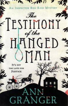 THE TESTIMONY OF THE HANGED MAN by Ann Granger, UK: Headline