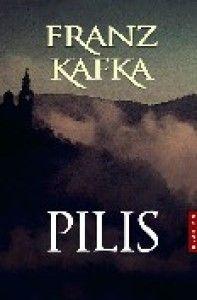 "Franz Kafka ""Pilis"""