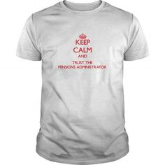 Keep Calm and Trust the Pensions Administrator T Shirts, Hoodies. Check Price ==► https://www.sunfrog.com/Jobs/Keep-Calm-and-Trust-the-Pensions-Administrator-White-Guys.html?41382