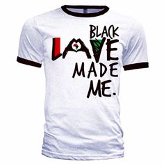 BLACK LOVE MADE ME UNISEX RINGER SHIRT