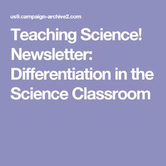Teaching Science! Newsletter: Differentiation in the Science Classroom