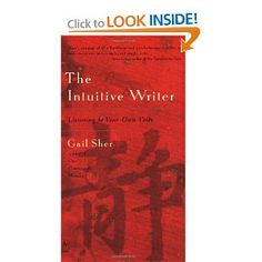 The Intuitive Writer: Listening to Your Own Voice by Gail Sher
