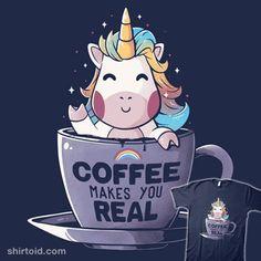Coffee Makes You Real | Shirtoid #caffeine #coffee #coffeecup #eduely #mythologicalcreature #unicorn
