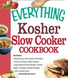 Travel the world from your kitchen the best 25 recipes from around the everything kosher slow cooker cookbook includes chicken soup with lukshen noodles apple mustard forumfinder Choice Image