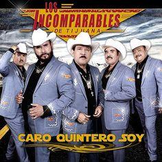 Los Incomparables De Tijuana - Caro Quintero Soy 2014