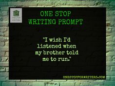 http://www.onestopforwriters.com/ One stop For Writers Prompt                                                                                                                                                     More
