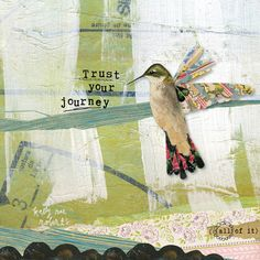 Trust Your Journey reminds me of our transitions, and the important edges they take us to. It's about learning to trust each chapter of your life. Collages, Collage Art, Journey, Kelly Rae Roberts, Learning To Trust, Art Journal Inspiration, Journal Ideas, Trust Yourself, Mixed Media Art