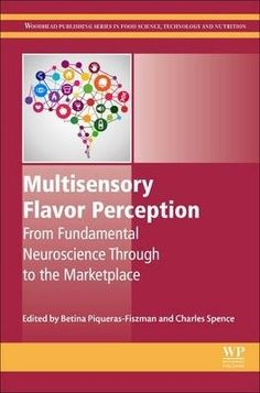 Kuvaus: Multisensory Flavor Perception: From Fundamental Neuroscience Through to the Marketplace provides state-of-the-art coverage of the latest insights from the rapidly-expanding world of multisensory flavor research. The book highlights the various types of crossmodal interactions, such as sound and taste, and vision and taste, showing their impact on sensory and hedonic perception, along with their consumption in the context of food and drink