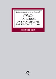 Handbook on Spanish civil patrimonial law / Yolanda Bergel Sainz de Baranda. - 2nd ed. - 2016
