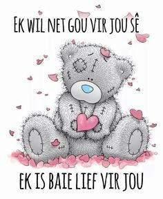 Ek is baie lief vir jou Bear Pictures, Cute Pictures, Tatty Teddy, Teddy Bear, Psalm 25, Afrikaanse Quotes, Love You, My Love, Love Images
