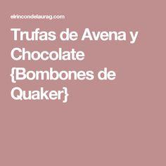 Trufas de Avena y Chocolate {Bombones de Quaker}