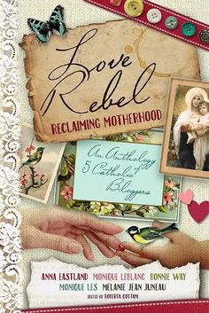 5 Catholic mum bloggers challenge today's culture on the value of motherhood Melanie Jean Juneau is one the authors