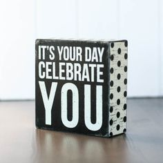 It's Your Day, Celebrate YOU! Perfect birthday gift!