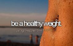 Supremebucketlist. Be a healthy weight.
