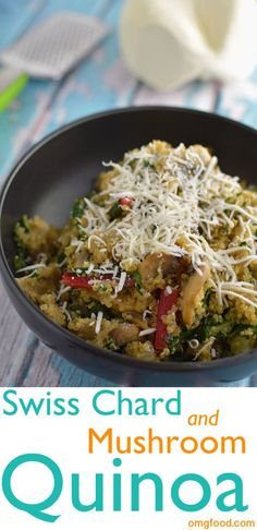 ... . Swiss chard and mushroom quinoa makes a great side or main dish