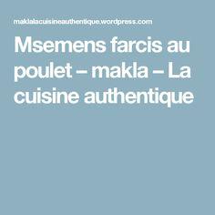 Msemens farcis au poulet – makla – La cuisine authentique