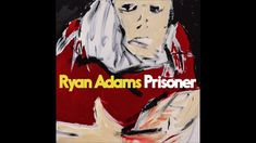Ryan Adams - Shiver And Shake