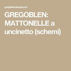 GREGOBLEN: MATTONELLE a uncinetto (schemi)