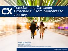 Transforming Customer Experience: From Moments to Journeys by McKinsey on Marketing & Sales via slideshare #CustomerExperience #CX #CustomerJourney