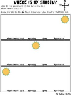 Here's a shadow assessment page. draw themselves on the X and then draw their shadows based on where the sun is located. After drawing themselves and their shadow, they decide if it is morning, noon, or afternoon.