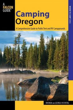 Fully updated and revised, this guide details information on 700 public campgrounds in Oregon accessible by car. It's a guide for everyone from tenters to RVers.