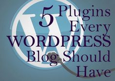 5 Plugins Every Wordpress Blog Should Have | Awesomely Techie