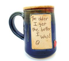 The older I get the better I was Pottery by jewelpottery on Etsy, $28.00