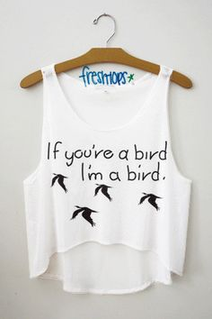 If you're a bird I'm a bird crop top