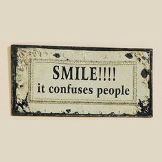 Gardening thought for the day: 'Smile!!!! it confuses people. (And makes you feel good!)'