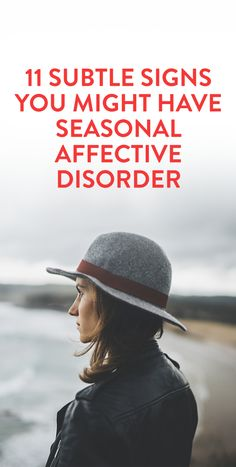 11 Subtle Signs You Might Have Seasonal Affective Disorder