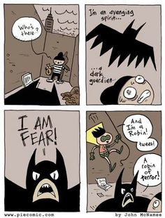 "Batman like ""You WILL fear my son!!! FEAR MY PRECIOUS, TALENTED ROBIN THIS INSTANT!!!"""