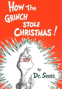 """How the Grinch Stole Christmas:     """"Maybe Christmas"""", he thought, """"doesn't come from a store.""""  """"Maybe Christmas... perhaps... means a little bit more!"""" In Who-ville they say That the Grinch's small heart Grew three sizes that day!"""