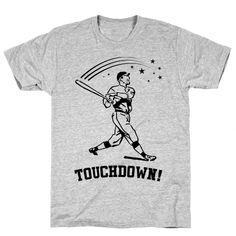 Touchdown - Celebrate your love for sports with this funny shirt! Perfect for wearing while watching the game with friends or going to a baseball game. If you love baseball, tailgating, college sports, catchers, touchdowns, batters, stars, pitchers, bats, home runs, the MLB, the NFL, pigskin, irony, funny shirts, and getting drunk at games more than you like watching them, this shirt is for you, especially if you're kind of a clueless sports fan who just likes to go because their friends…