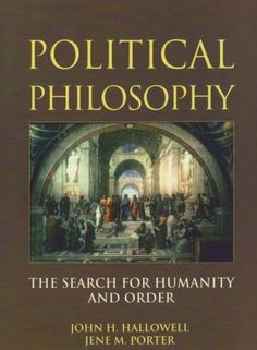 Political Philosophy: The Search for Humanity and Order by Jene Porter, http://www.amazon.com/dp/0130639915/ref=cm_sw_r_pi_dp_U.hbrb0XG2KPP