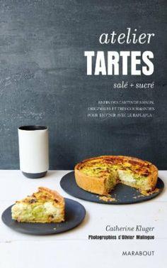Tartes salées et sucrées: Amazon.fr: Catherine Kluger: Livres