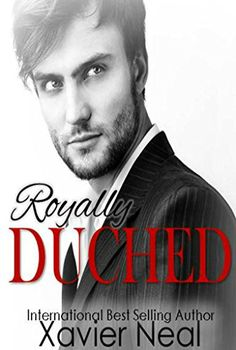 Royally Duched: (Duched #2) by Xavier Neal https://www.amazon.com/dp/B06WRP3DW5/ref=cm_sw_r_pi_dp_x_IqmUyb9NT1633