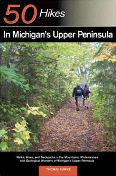 50 Hikes in Michigan's Upper Peninsula