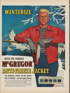 """Description: 1953 MCGREGOR vintage print advertisement """"Winterize""""-- Winterize With The Famous McGregor Anti-Freeze Jacket ... The Warmest Jacket In The World For Its Weight ... and the longest wearing -- Size: The dimensions of the full-page advertisement are approximately 10.5 inches x 14 inches (27cm x 36cm). Condition: This original vintage full-page advertisement is in Very Good Condition unless otherwise noted ()."""