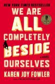 We Are All Completely Beside Ourselves: A Novel